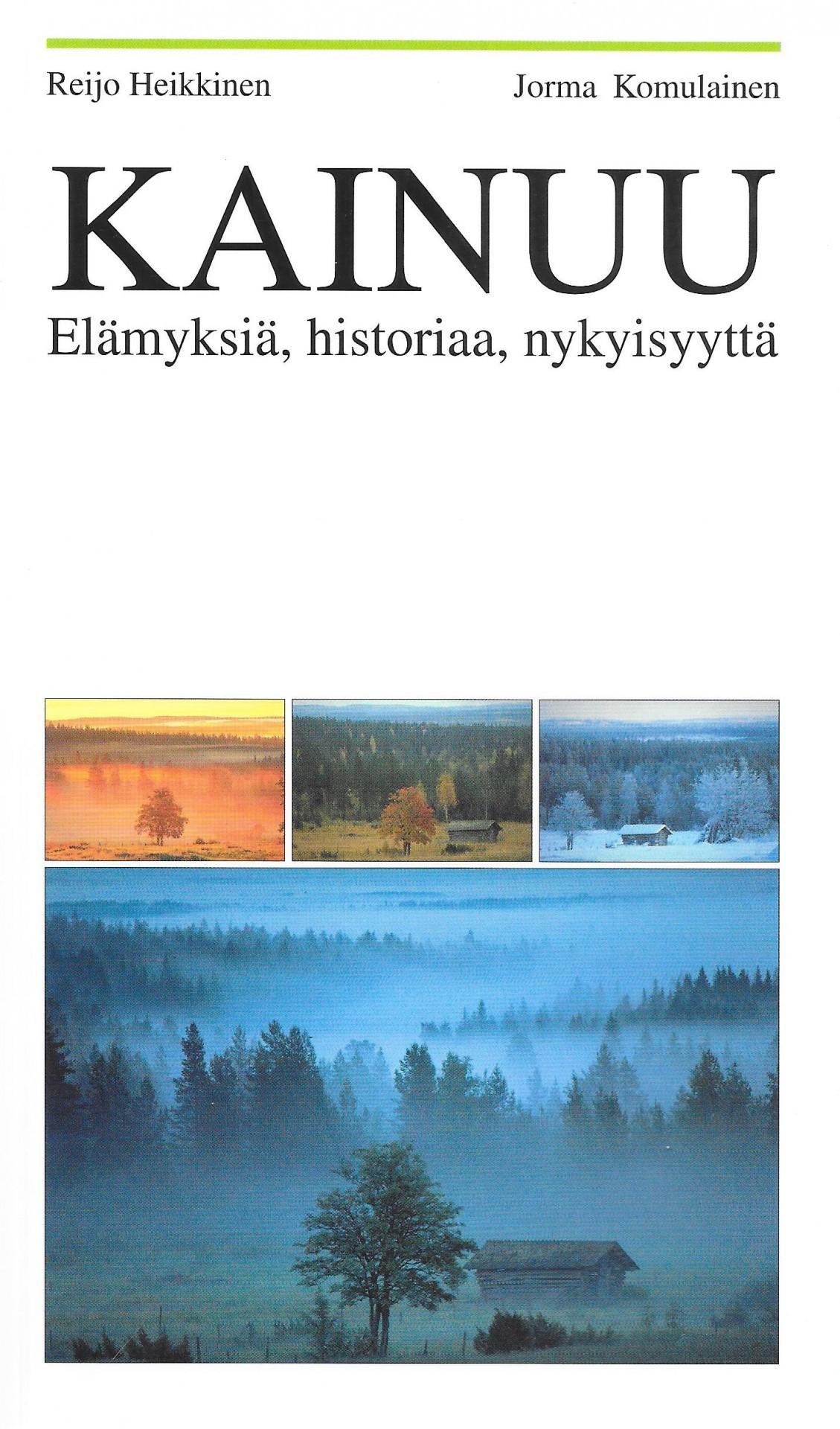Kainuu - elämyksiä, historiaa, nykyisyyttä 1999