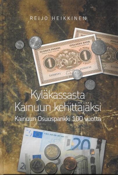 Kyläkassasta Kainuun kehittäjäksi - Kainuun Osuuspankki 100 vuotta