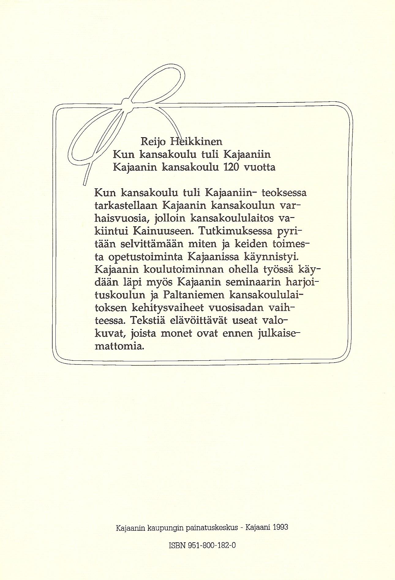 Kun kansakoulu tuli Kajaaniin 1993 takakansi