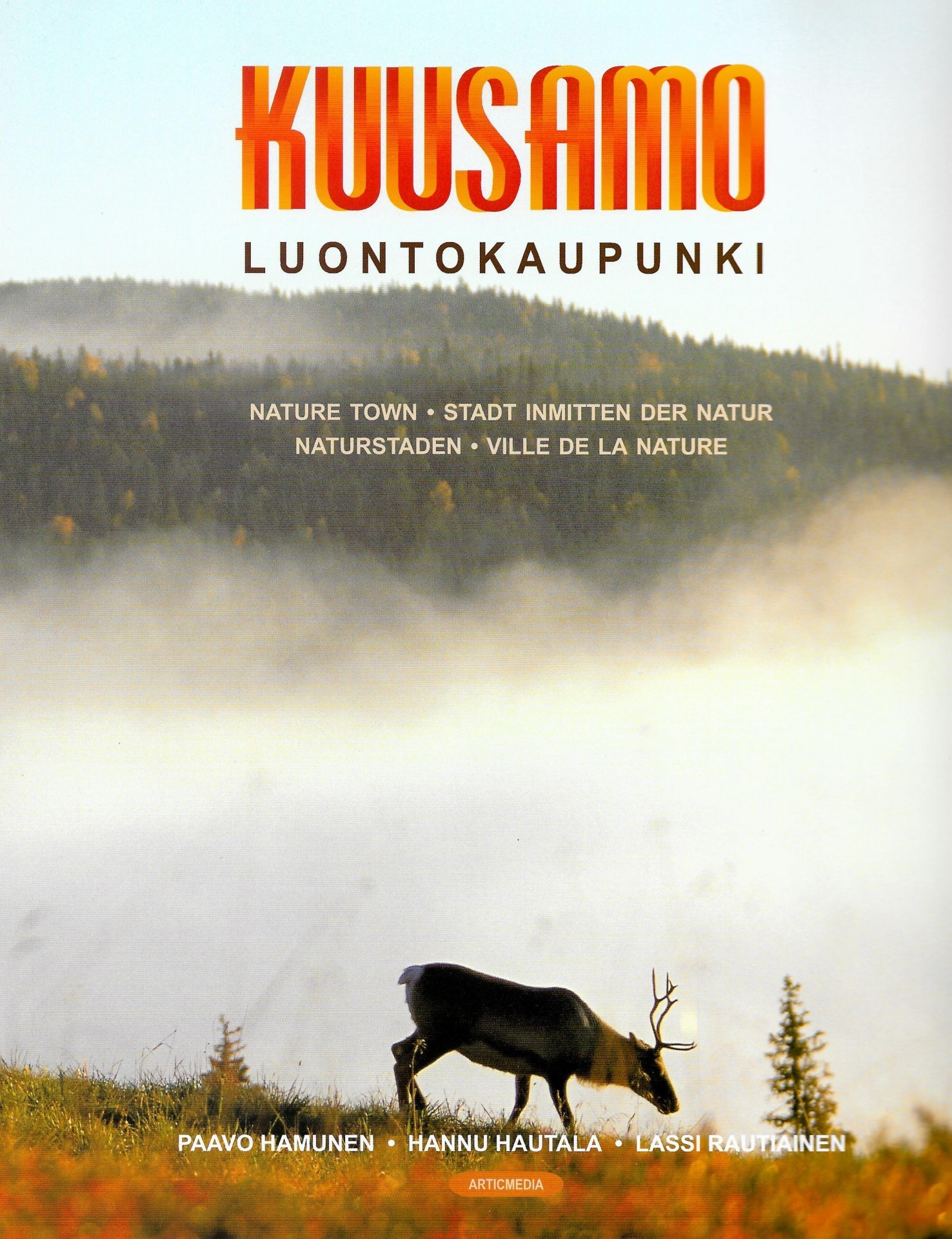 Kuusamo -luontokaupunki, englanniksi, saksaksi, ruotsiksi ja ranskaksi 2000