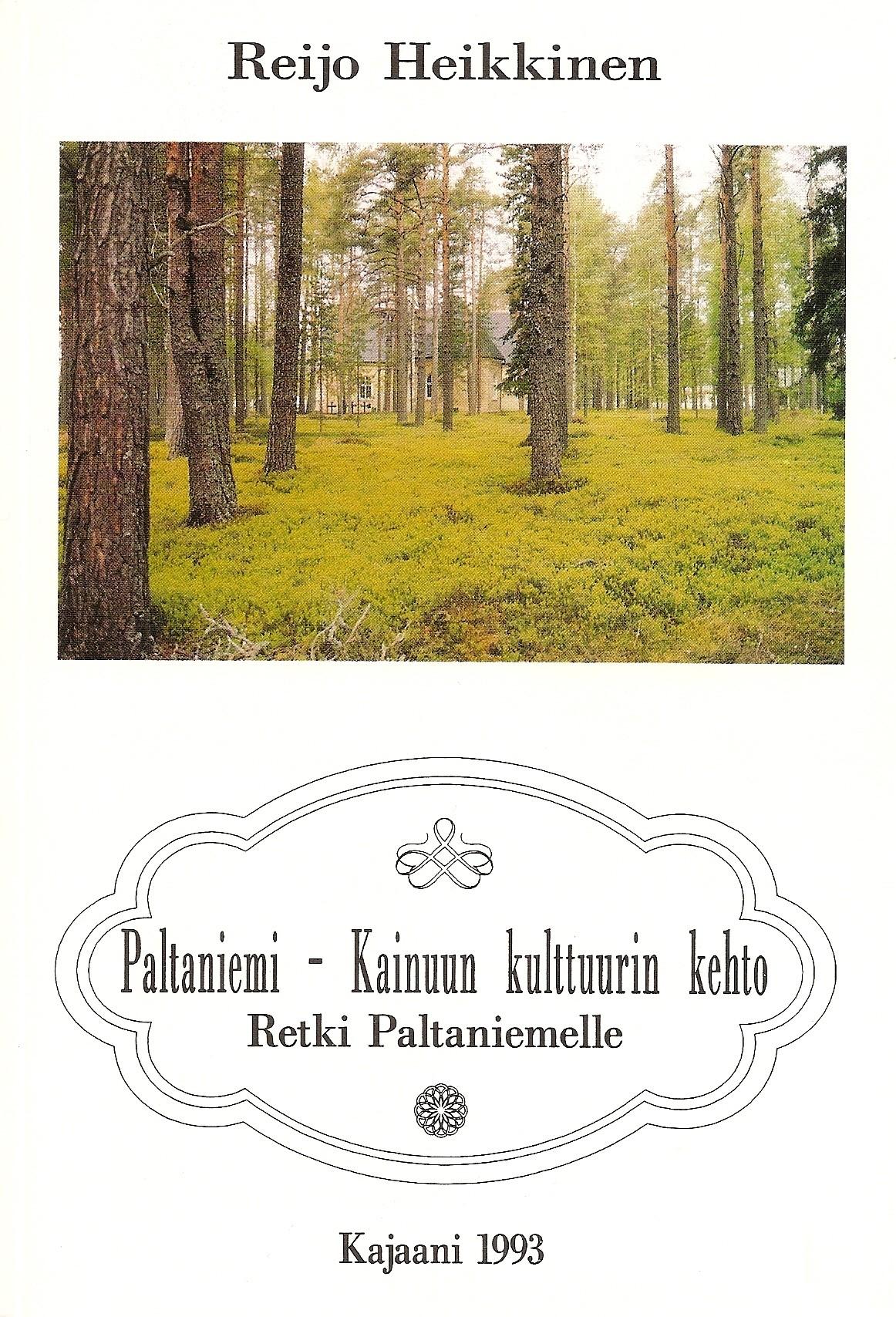 Paltaniemi - Kainuun kulttuurin kehto 1993